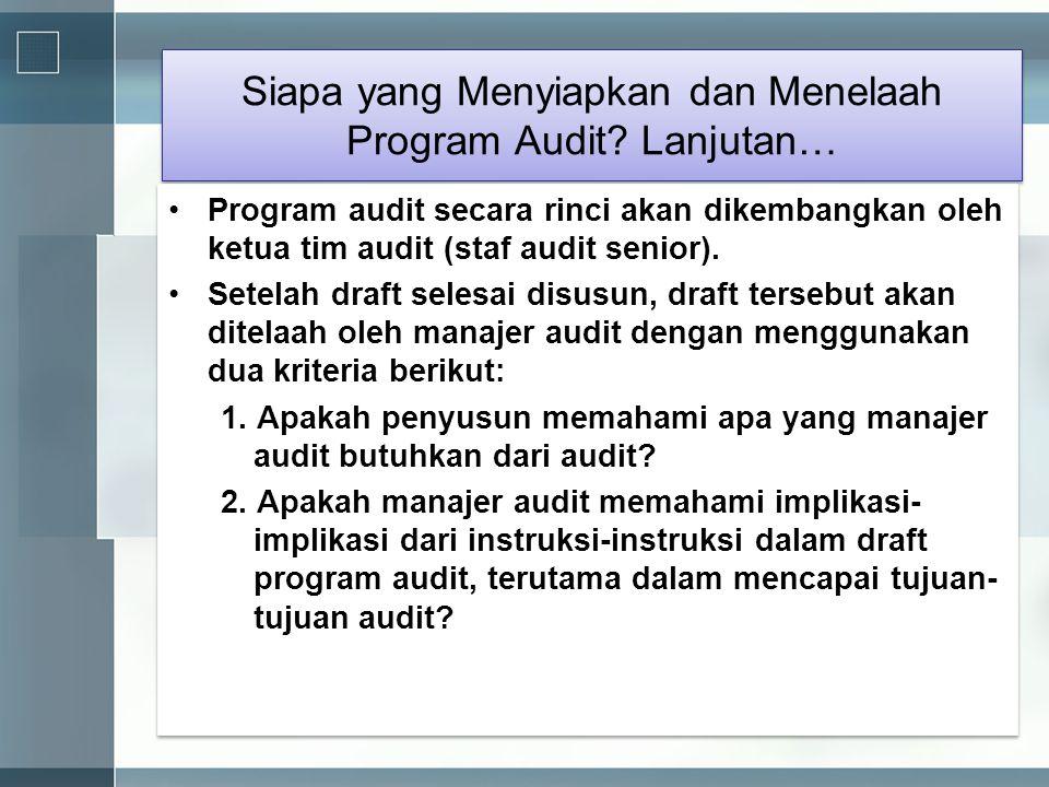 Siapa yang Menyiapkan dan Menelaah Program Audit Lanjutan…