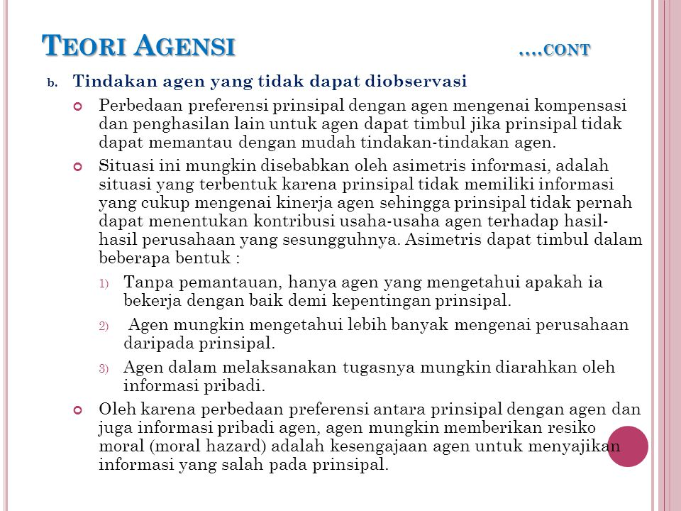 Teori Agensi ….cont Tindakan agen yang tidak dapat diobservasi