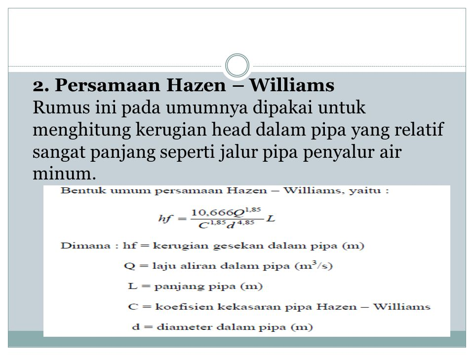 2. Persamaan Hazen – Williams