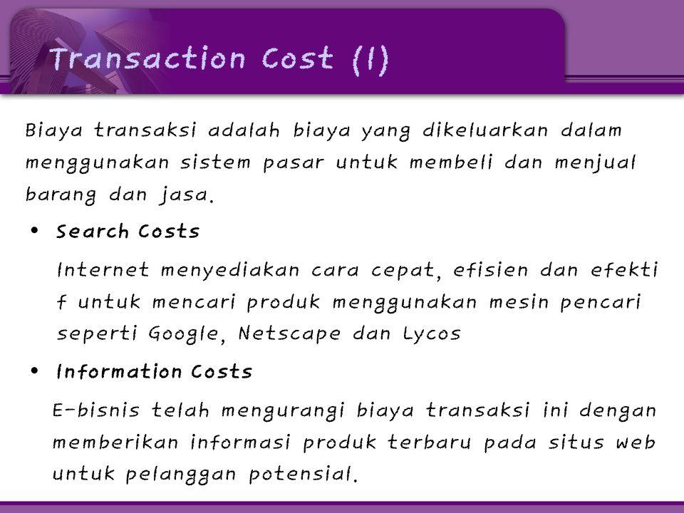 Transaction Cost (1) Biaya transaksi adalah biaya yang dikeluarkan dalam menggunakan sistem pasar untuk membeli dan menjual barang dan jasa.
