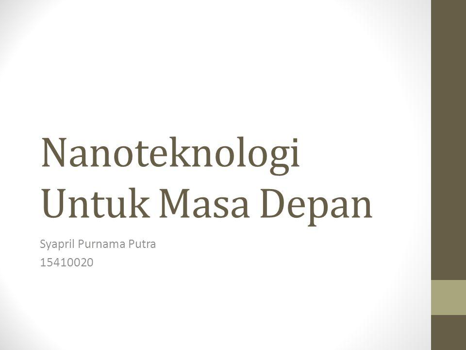 Nanoteknologi Untuk Masa Depan