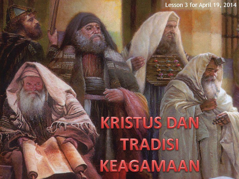 KRISTUS DAN TRADISI KEAGAMAAN