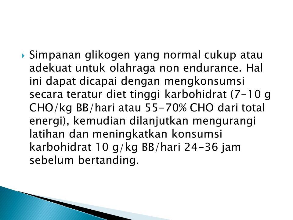 Simpanan glikogen yang normal cukup atau adekuat untuk olahraga non endurance.