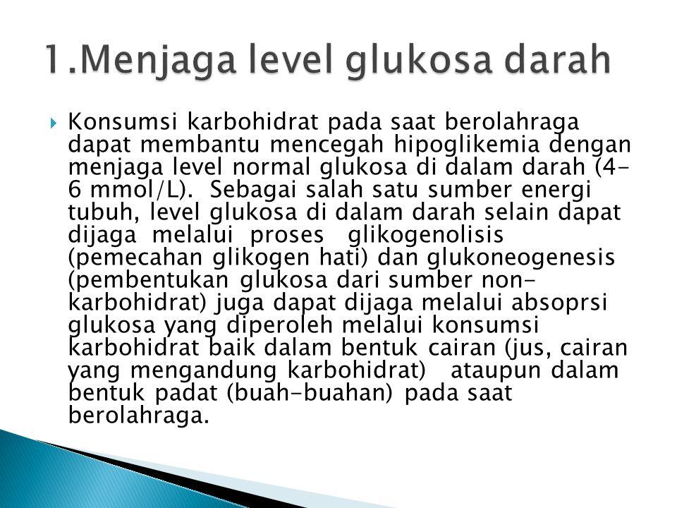 1.Menjaga level glukosa darah