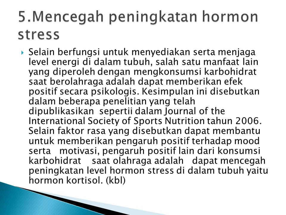5.Mencegah peningkatan hormon stress