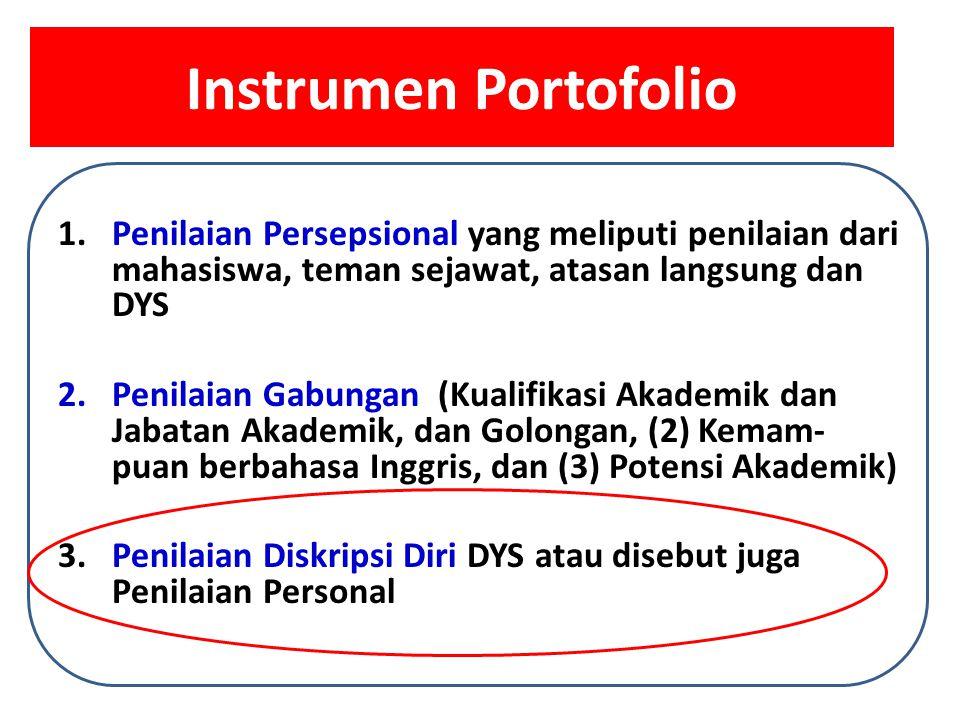 Instrumen Portofolio Penilaian Persepsional yang meliputi penilaian dari mahasiswa, teman sejawat, atasan langsung dan DYS.