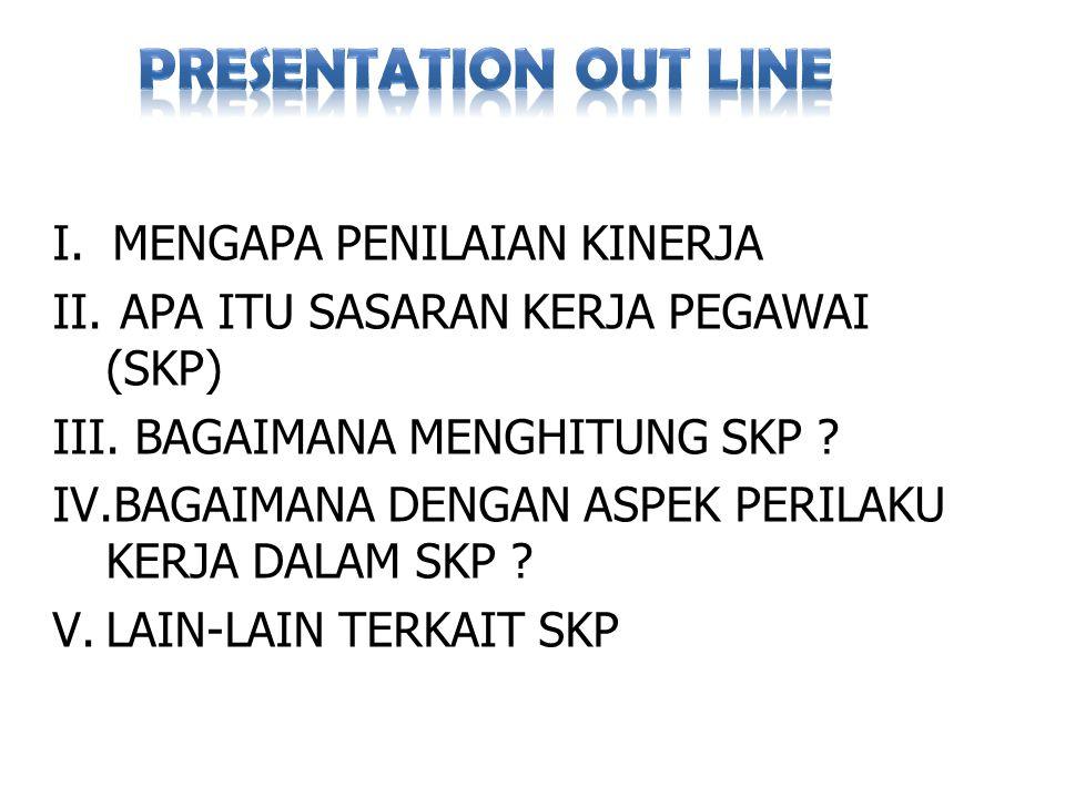 PRESENTATION OUT LINE MENGAPA PENILAIAN KINERJA