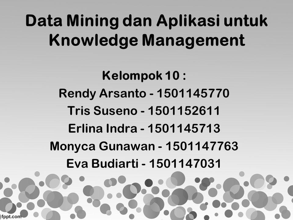 Data Mining dan Aplikasi untuk Knowledge Management