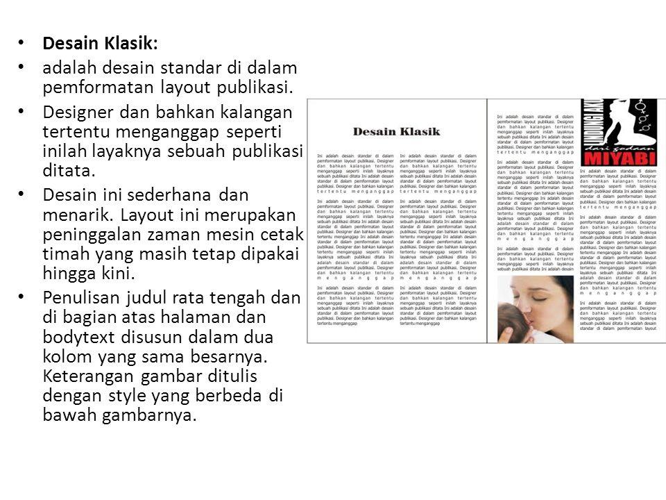 Desain Klasik: adalah desain standar di dalam pemformatan layout publikasi.