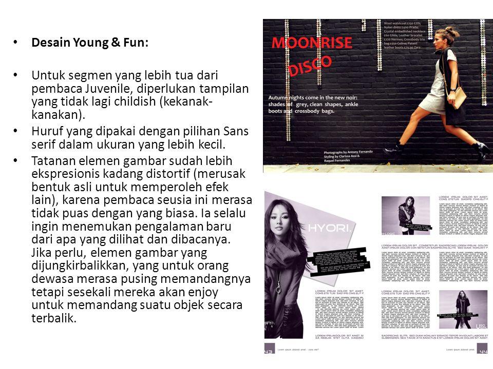 Desain Young & Fun: Untuk segmen yang lebih tua dari pembaca Juvenile, diperlukan tampilan yang tidak lagi childish (kekanak-kanakan).