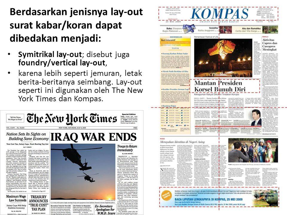 Berdasarkan jenisnya lay-out surat kabar/koran dapat dibedakan menjadi: