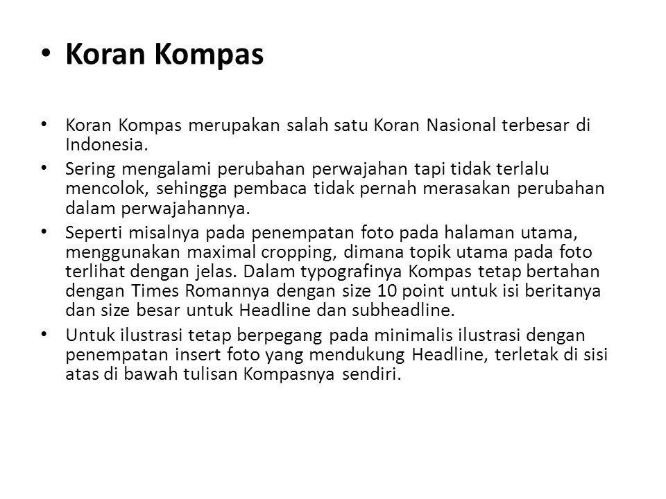 Koran Kompas Koran Kompas merupakan salah satu Koran Nasional terbesar di Indonesia.