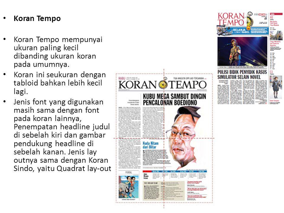 Koran Tempo Koran Tempo mempunyai ukuran paling kecil dibanding ukuran koran pada umumnya.