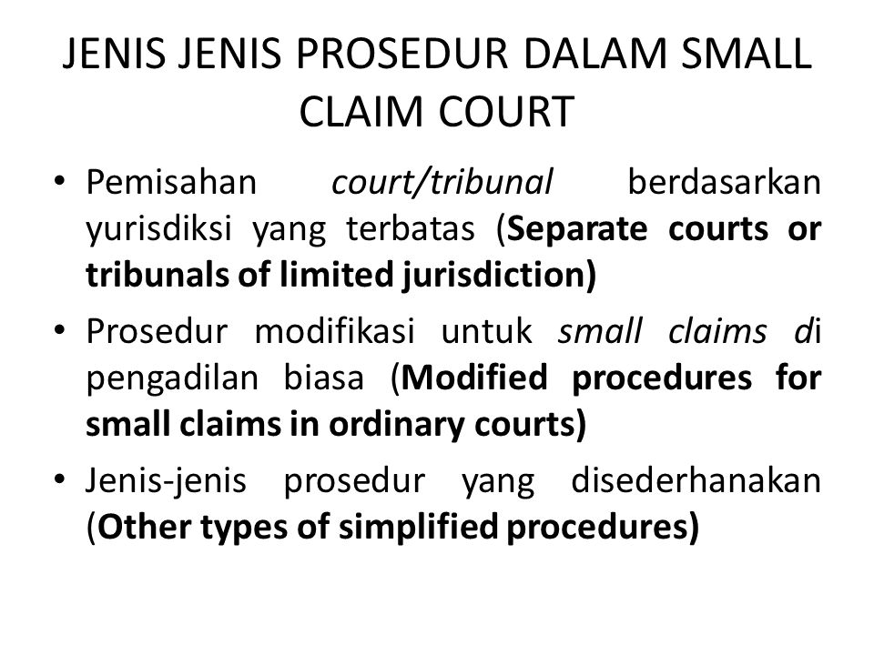 JENIS JENIS PROSEDUR DALAM SMALL CLAIM COURT