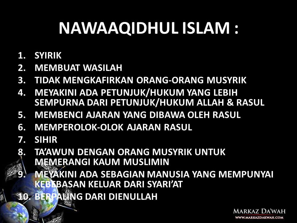 NAWAAQIDHUL ISLAM : SYIRIK MEMBUAT WASILAH