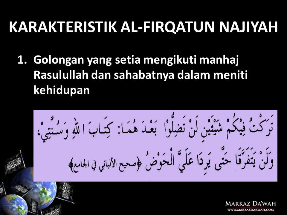 KARAKTERISTIK AL-FIRQATUN NAJIYAH
