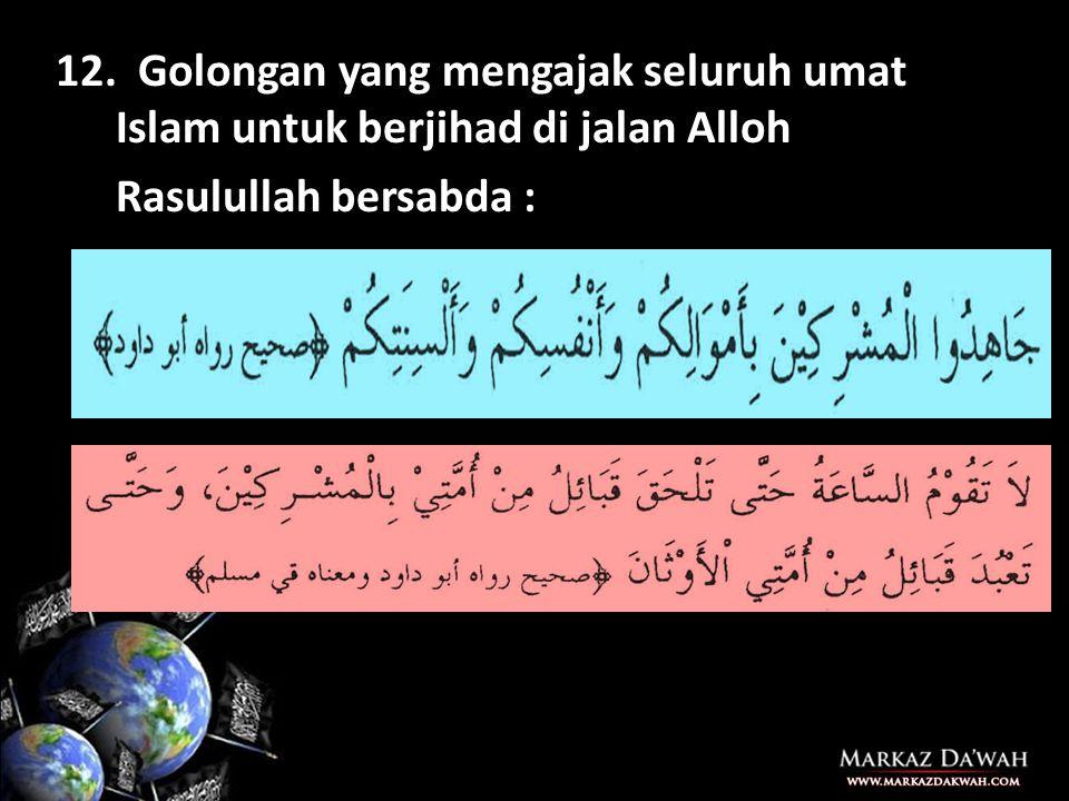 Golongan yang mengajak seluruh umat Islam untuk berjihad di jalan Alloh