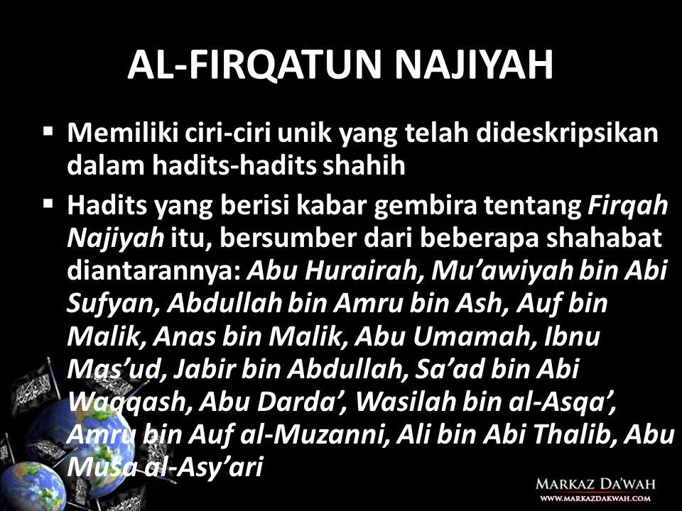 AL-FIRQATUN NAJIYAH Memiliki ciri-ciri unik yang telah dideskripsikan dalam hadits-hadits shahih.