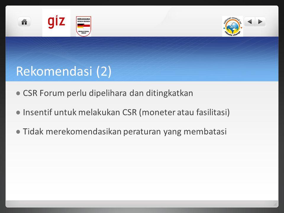 Rekomendasi (2) CSR Forum perlu dipelihara dan ditingkatkan