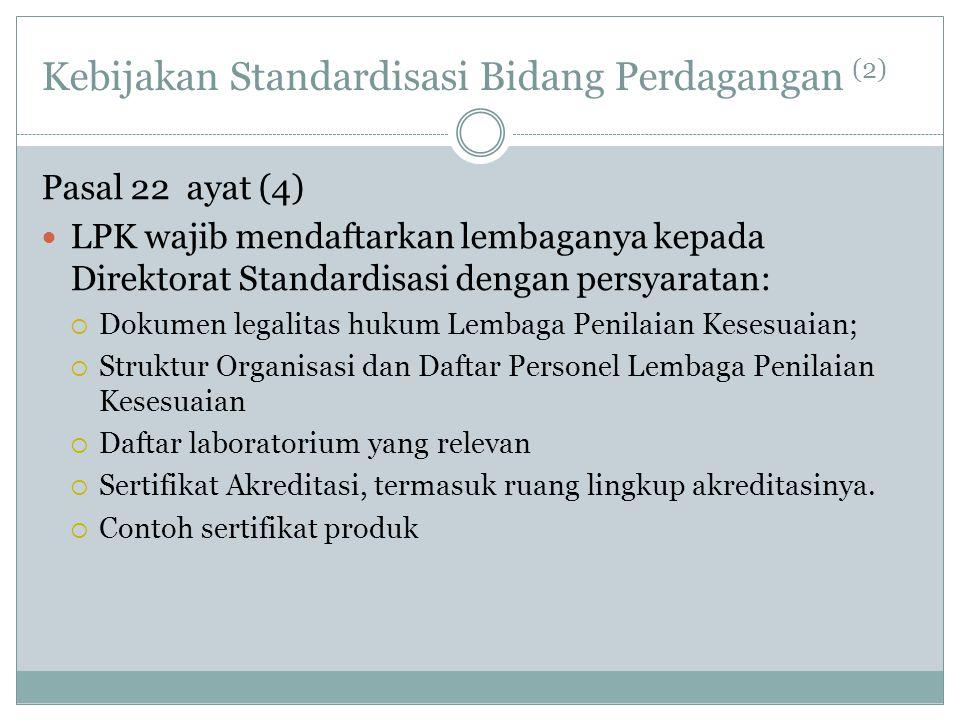 Kebijakan Standardisasi Bidang Perdagangan (2)