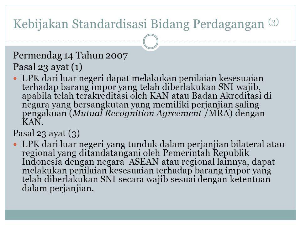 Kebijakan Standardisasi Bidang Perdagangan (3)