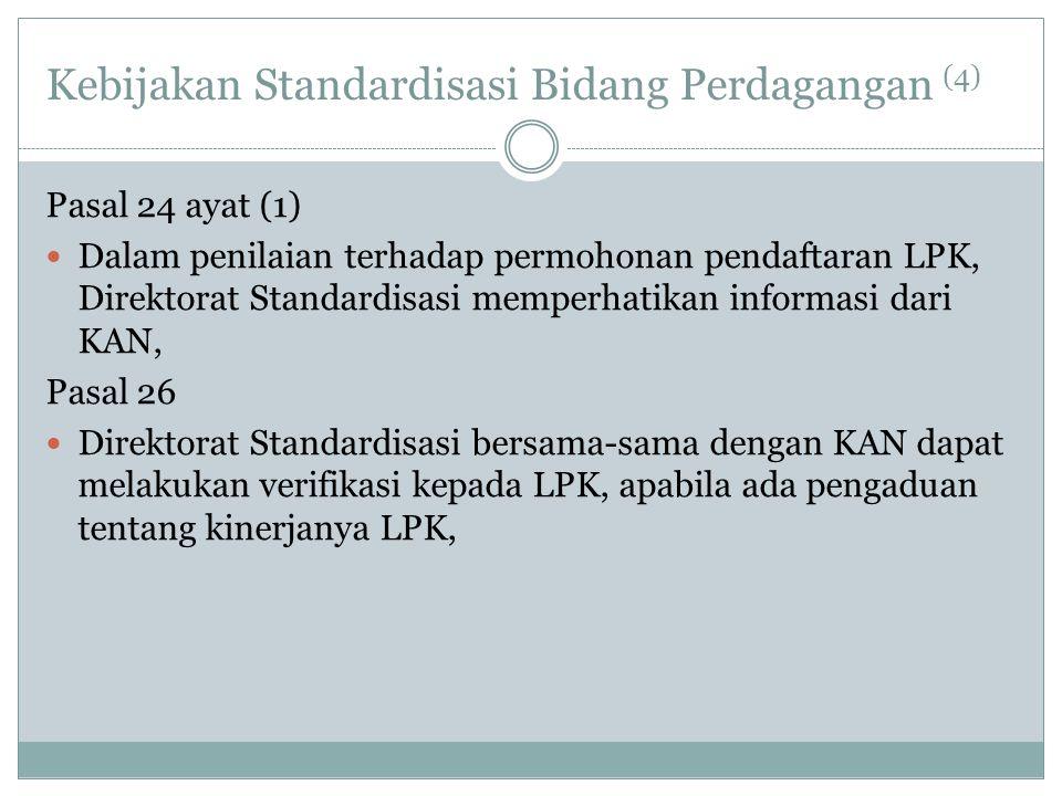 Kebijakan Standardisasi Bidang Perdagangan (4)
