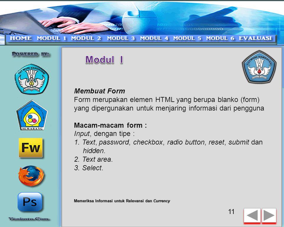 Modul I Membuat Form. Form merupakan elemen HTML yang berupa blanko (form) yang dipergunakan untuk menjaring informasi dari pengguna.