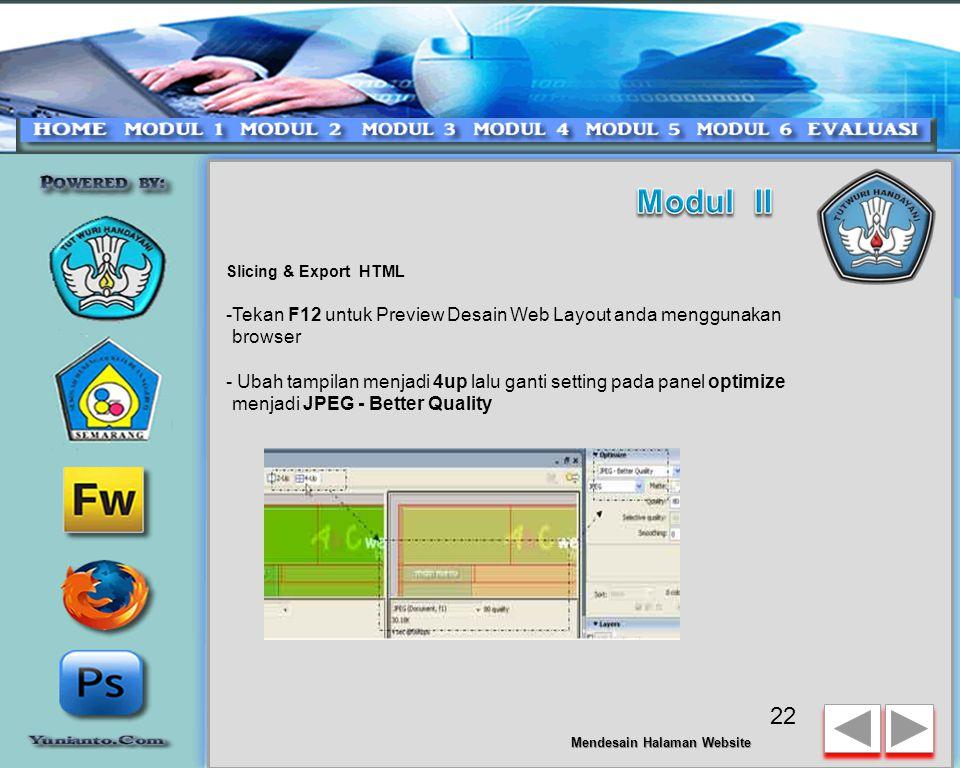 Modul II Slicing & Export HTML. -Tekan F12 untuk Preview Desain Web Layout anda menggunakan browser.