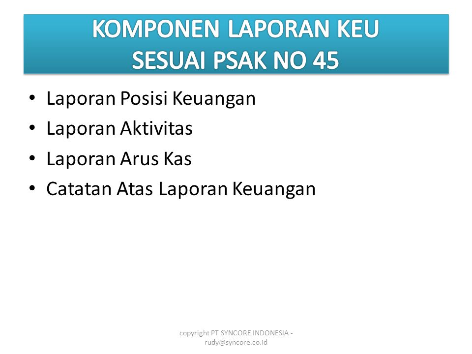KOMPONEN LAPORAN KEU SESUAI PSAK NO 45