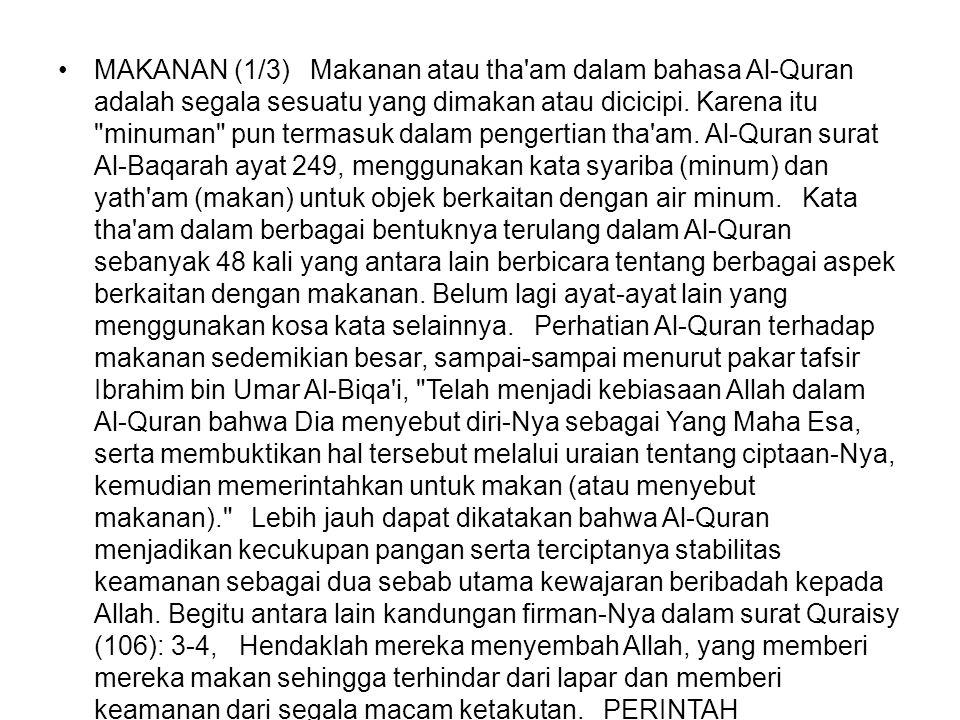 MAKANAN (1/3) Makanan atau tha am dalam bahasa Al-Quran adalah segala sesuatu yang dimakan atau dicicipi.