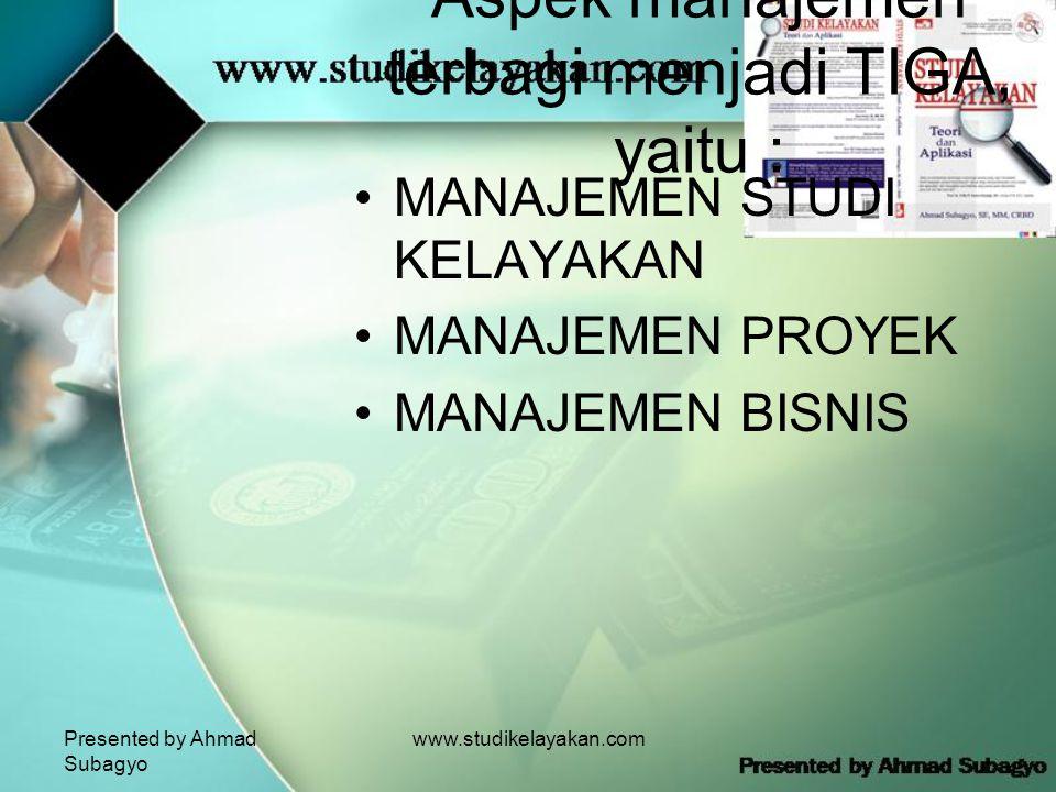 Aspek manajemen terbagi menjadi TIGA, yaitu :