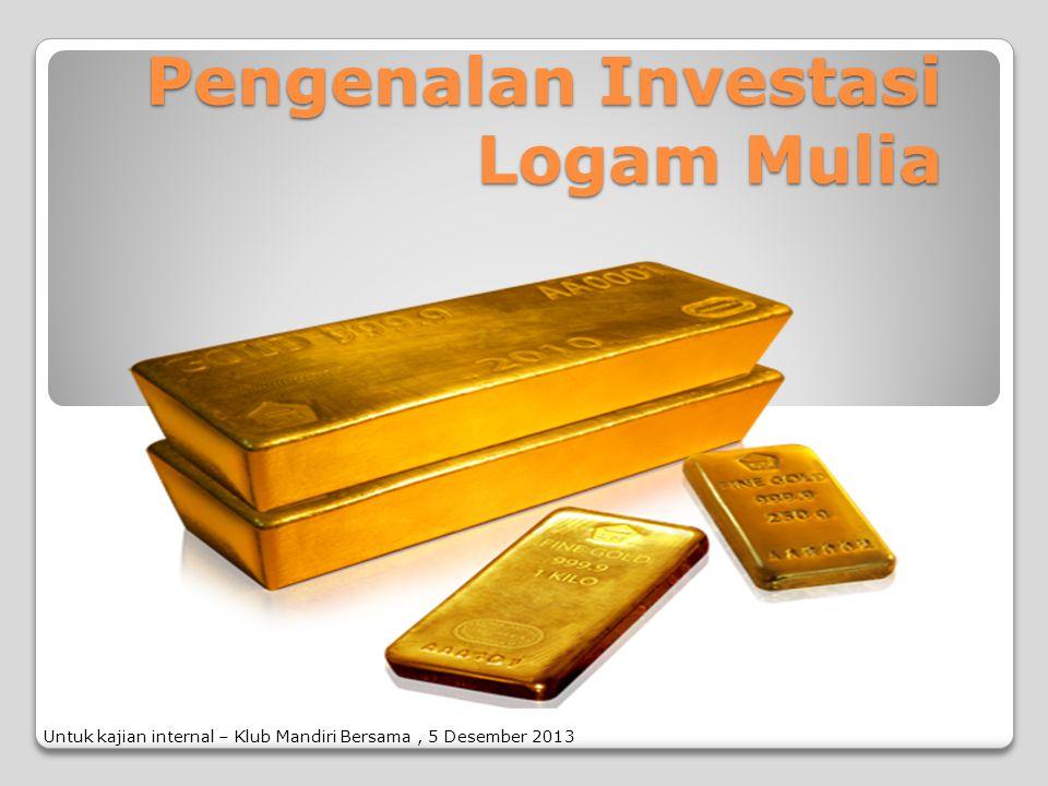 Pengenalan Investasi Logam Mulia