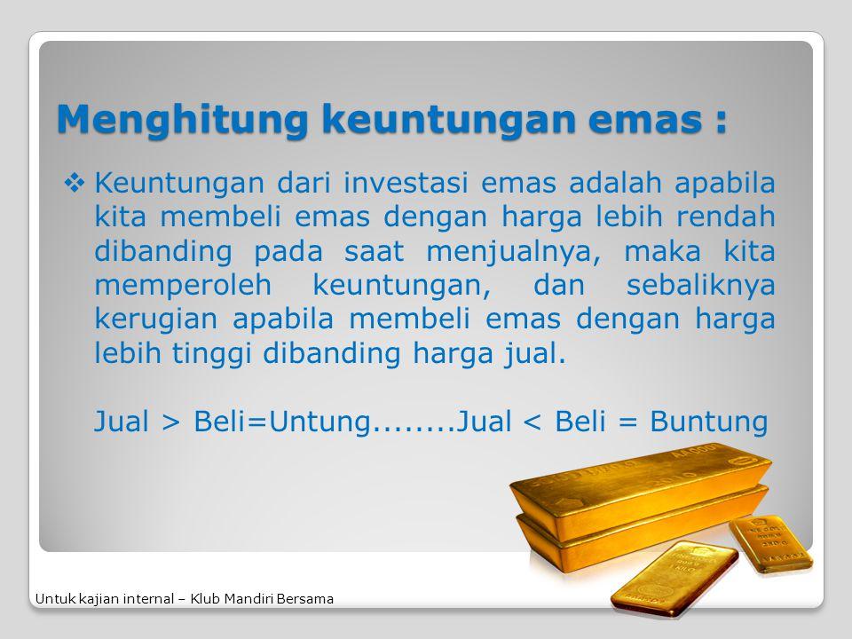 Menghitung keuntungan emas :