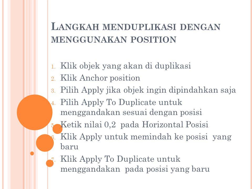 Langkah menduplikasi dengan menggunakan position