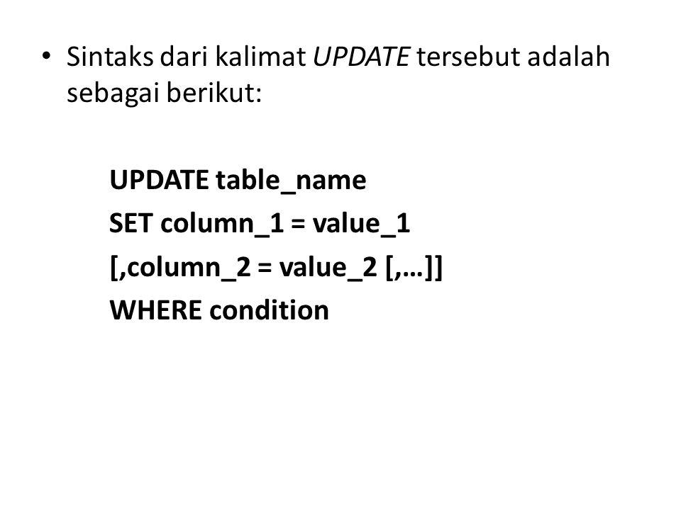 Sintaks dari kalimat UPDATE tersebut adalah sebagai berikut: