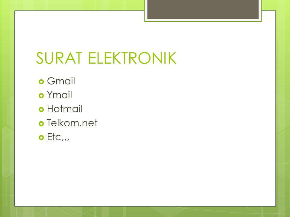 SURAT ELEKTRONIK Gmail Ymail Hotmail Telkom.net Etc,,,
