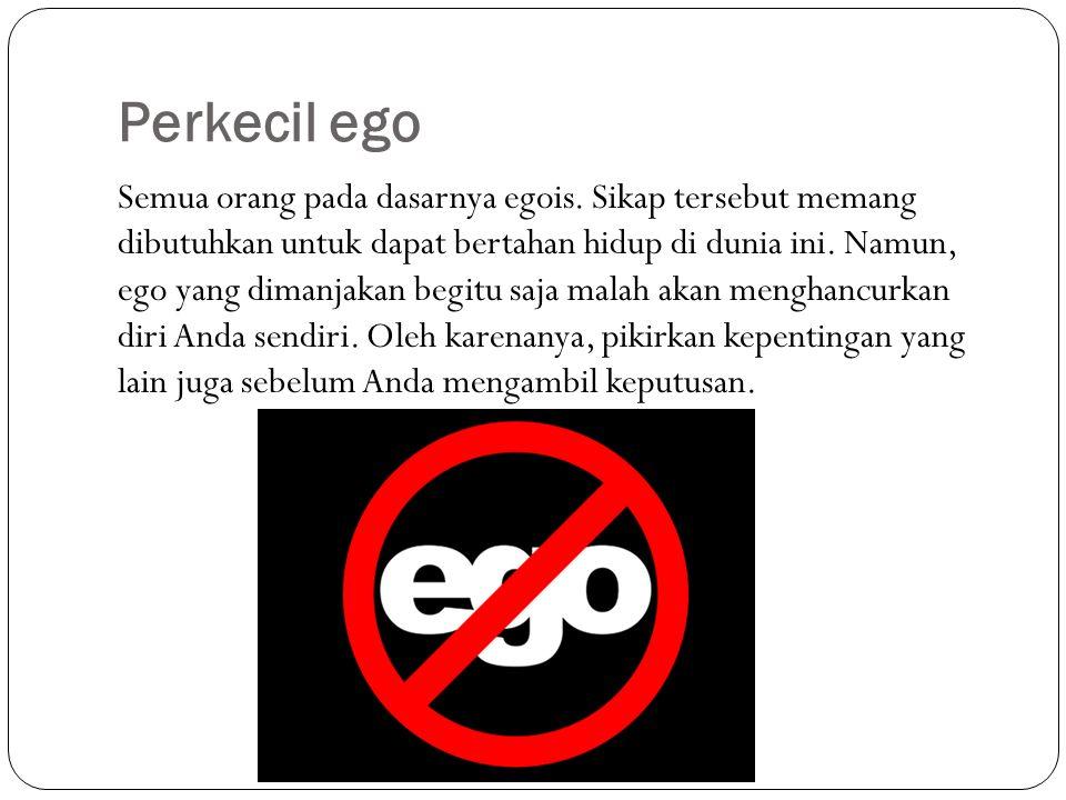 Perkecil ego