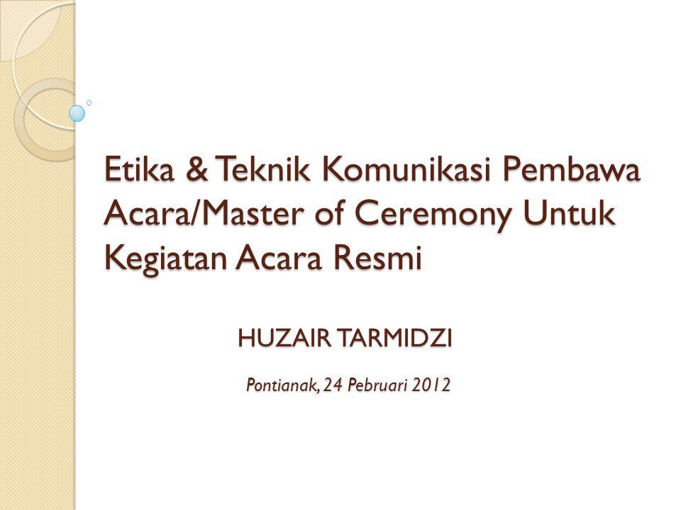 Etika & Teknik Komunikasi Pembawa Acara/Master of Ceremony Untuk Kegiatan Acara Resmi