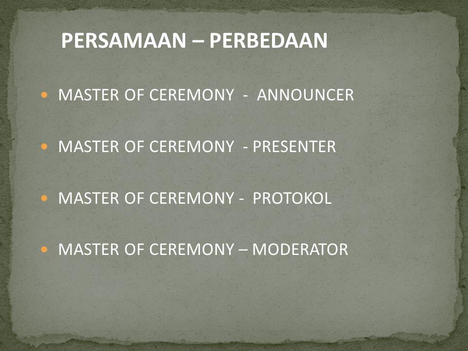 PERSAMAAN – PERBEDAAN MASTER OF CEREMONY - ANNOUNCER