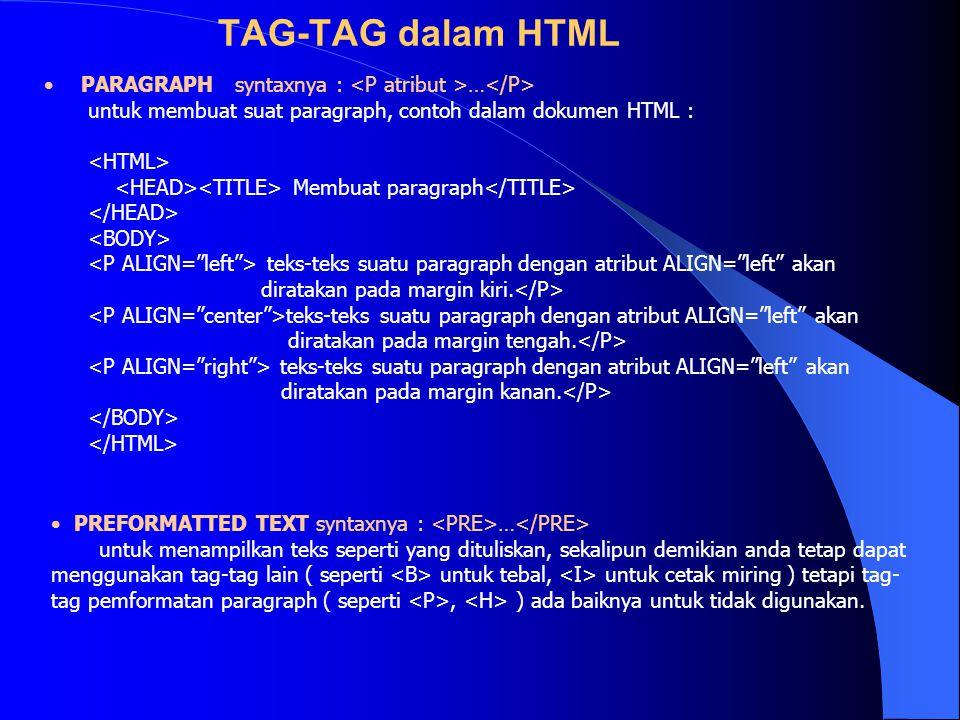 TAG-TAG dalam HTML PARAGRAPH syntaxnya : <P atribut >…</P>