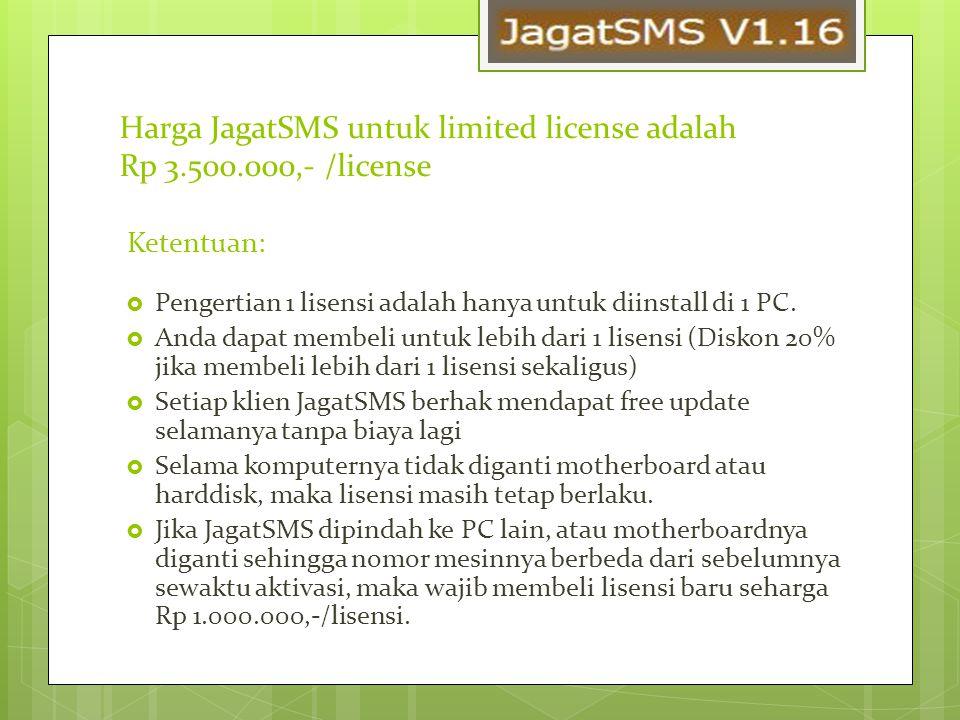 Harga JagatSMS untuk limited license adalah Rp 3.500.000,- /license