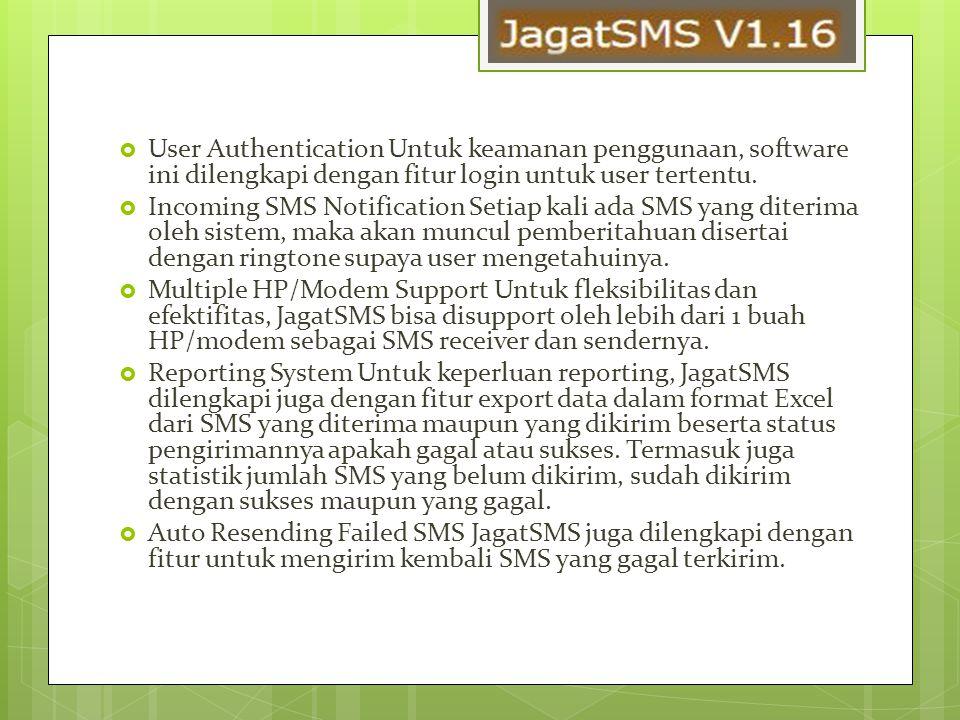 User Authentication Untuk keamanan penggunaan, software ini dilengkapi dengan fitur login untuk user tertentu.