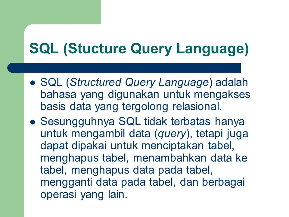 SQL (Stucture Query Language)