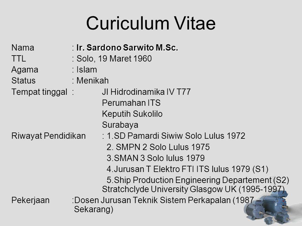 Curiculum Vitae Nama : Ir. Sardono Sarwito M.Sc.
