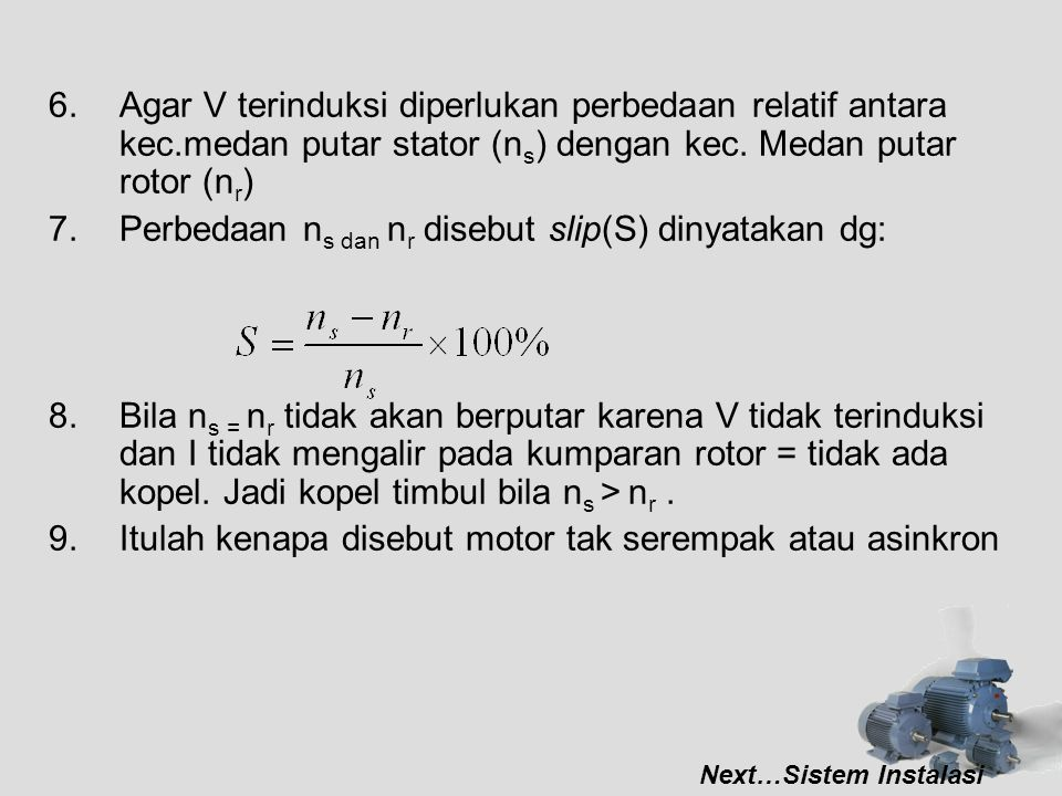 Perbedaan ns dan nr disebut slip(S) dinyatakan dg:
