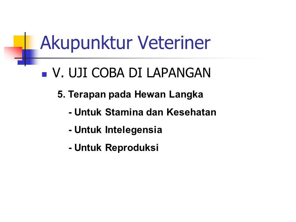 Akupunktur Veteriner V. UJI COBA DI LAPANGAN