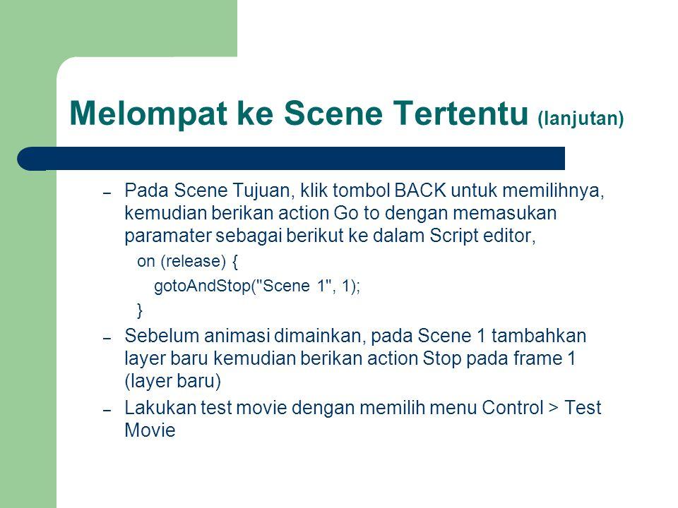Melompat ke Scene Tertentu (lanjutan)