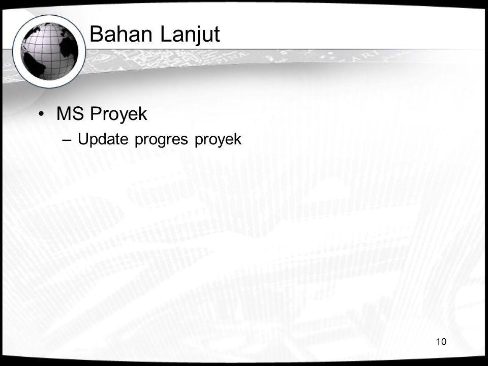 Bahan Lanjut MS Proyek Update progres proyek