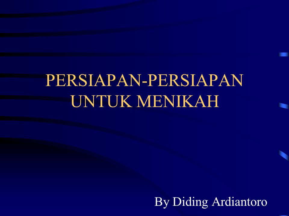 PERSIAPAN-PERSIAPAN UNTUK MENIKAH