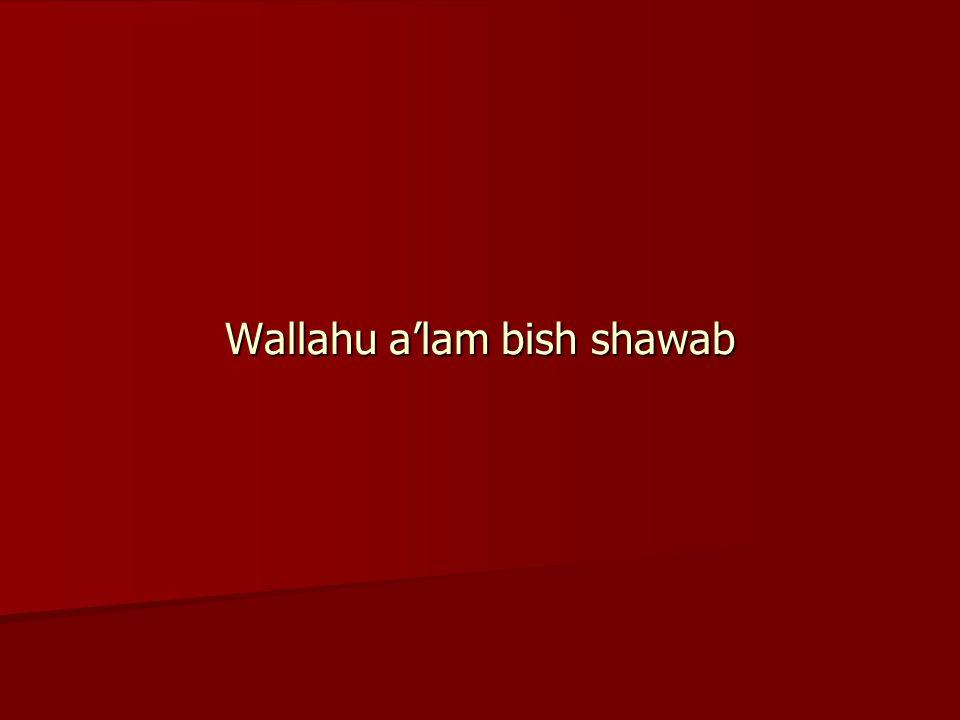 Wallahu a'lam bish shawab